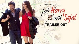 Jab Harry Met Sejal Trailer Out | Shahrukh Khan, Anushka Sharma