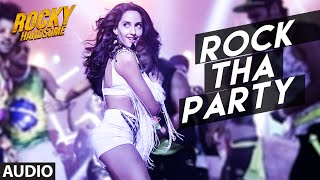 ROCK THA PARTY Full Song (Audio) | ROCKY HANDSOME |John Abraham, Nora Fatehi | BOMBAY ROCKERS