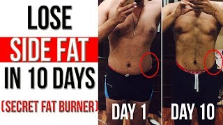 How to Lose SIDE FAT in 10 Days | SECRET FAT BURNER INCLUDED