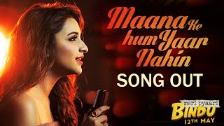 Maana Ke Hum Yaar Nahin Song Out - Meri Pyaari Bindu - Parineeti Chopra, Ayushmann Khurrana