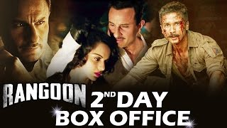 RANGOON - 2ND DAY - BOX OFFICE Collection - SLOWS DOWN