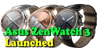 Asus ZenWatch 3 Android Wear Smartwatch Launched || Rectv India