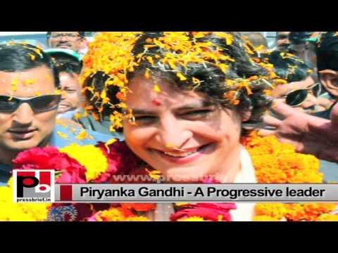 Priyanka Gandhi-young, energetic and progressive leader with modern, innovative vision