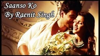 Saanso ko jeene ka cover by Raenit Singh | Arijit Singh|
