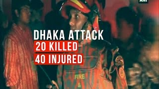Dhaka attack- 20 Killed and around 40 injured in an attack on Holey Artisan Bakery