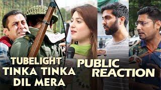 Tinka Tinka Dil Mera Song - PUBLIC Gets Emotional - Tubelight - Salman Khan, Sohail Khan