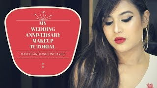 MY WEDDING ANNIVERSARY MAKEUP TUTORIAL 2017 | MAKEUP AND FASHION DIARIES