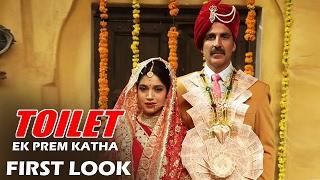 Toilet - Ek Prem Katha FIRST LOOK - Akshay Kumar, Bhumi Pednekar