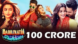 Varun-Alia's Badrinath Ki Dulhania ENTERS 100 Crore Club