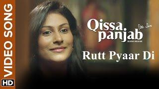 Rutt Pyaar Di Song - Qissa Panjab (2015) | Manna Mand