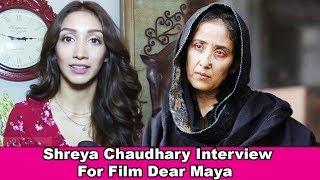 Shreya Chaudhary Interview For Film Dear Maya