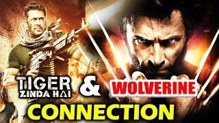 Salman's Tiger Zinda Hai And Hugh Jackman's Wolverine CONNECTION Revealed