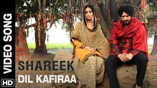 Dil Kafiraa [Latest Punjabi Video Song] - Shareek (2015) | Jimmy Sheirgill, Mahie Gill | Mickey Singh