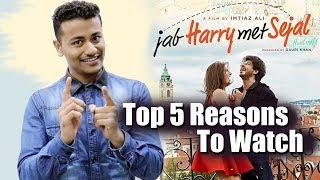 Jab Harry Met Sejal - TOP 5 Reasons To Watch - Shahrukh Khan, Anushka Sharma