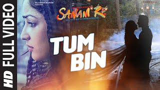 TUM BIN Full Video Song | SANAM RE | Pulkit Samrat, Yami Gautam, Divya Khosla Kumar