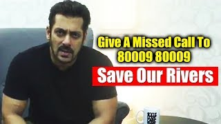 Salman Khan Makes An APPEAL To All Indians To Save Rivers - Watch Video