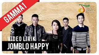 Gamma1 - Jomblo Happy | Official Video Lirik
