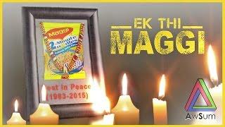 Ek Thi Maggi (National Ban Special) @ awSumit