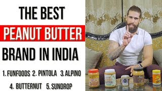 Best PEANUT BUTTER BRAND in India (Alpino, Pintola, Butternut, Fun Foods, Sundrop)