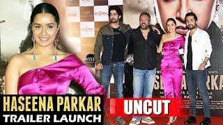 UNCUT - Haseena Parkar Trailer Launch | Shraddha Kapoor, Siddhanth Kapoor