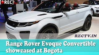 Range Rover Evoque Convertible showcased at Bogota|| Latest automobile news updates
