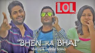 Bhen Ka Bhai (Making & Deleted Scenes) - desiLOLtv