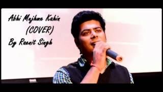 Abhi mujhme kahin (Cover) By Raenit Singh | Agneepath | Sonu Nigam