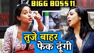 Angry Hina Khan WARNS Arshi Khan - Will Throw You Out Of House - Bigg Boss 11
