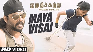 Maya Visai Video Song || 'Irudhi Suttru' || R. Madhavan, Ritika Singh
