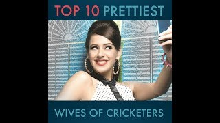 Top 10 Prettiest Wives of Cricketers