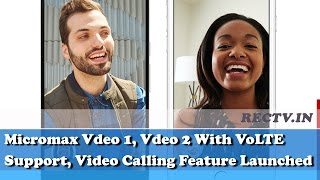 Micromax Vdeo 1, Vdeo 2 With VOLTE Support, Video Calling Feature Launched || Latest Gadget news
