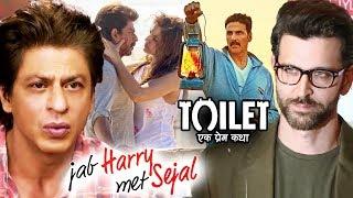Shahrukh  OPENS On Jab Harry Met Sejal Poor Performance, Hrithik Promotes Akshay's Toilet ek prem ka