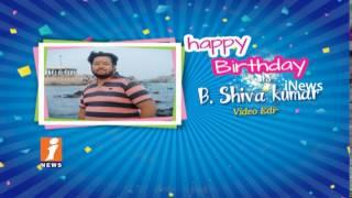 Birthday Wishes To BShiva Kumar Video Editor From INews Team