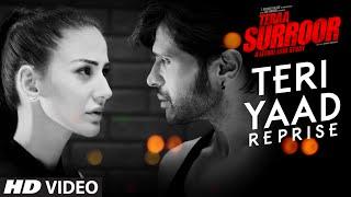 TERI YAAD (REPRISE) Full Video Song   TERAA SURROOR   Himesh Reshammiya, Farah Karimaee