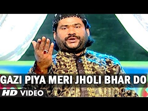 Gazi Piya Meri Jholi Bhar Do - Muslim Devotional Video Song - Taslim, Aashif, Meelu Verma