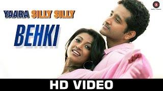 Behki Song - Yaara Silly Silly (2015) | Ankit Tiwari | Paoli Dam & Parambrata Chatterjee | Mehak & Shadaab