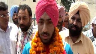 ढोल ढमाके से हुआ गोल्ड मैडलिस्ट गुरविन्दरवीर सिंह का स्वागत