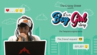 It's a Boy Girl Story || E01 -  The Friend Request || TCS - The Thespians