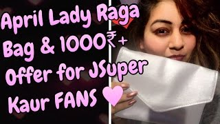 Lady Raga bag April - EXCLUSIVE JSuper Kaur FANS OFFER worth Rs. 1000 | HURRY Only for 10 Days