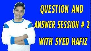 Q&A with Syed Hafiz # 2 | Telugu Tech Tuts