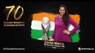 Sania Mirza - WTA World No.1 in Doubles, 2016 | 70 Golden Moments In Indian Sports