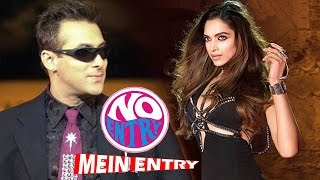 Salman Khan's Role In No Entry Mein Entry Revealed, Deepika Padukone SIZZLES In Raabta Song