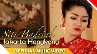 Siti Badriah - Jakarta Hongkong (Official Music Video)