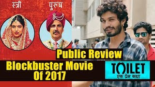 2017 Ki Blockbuster Movie - Toilet Ek Prem Katha Public Review - Akshay Kumar