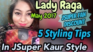 Lady Raga May 2017 - Review in JSuper Kaur Style, FAN Discount & Bonus style Tips | JSuper Kaur