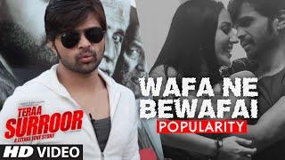 WAFA NE BEWAFAI Video Song Popularity | TERAA SURROOR | Himesh Reshammiya
