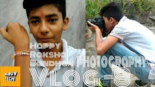 [VLOG- 8] Happy Raksha Bandhan, Photography, tips of my youtube Banner.