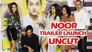 Noor Trailer Launch | Full HD Video | Sonakshi Sinha, Kanan Gill, Shibani Dandekar