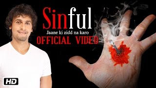 Jaane Ki Zidd | Sinful | Sonu Nigam | New Video Song 2016
