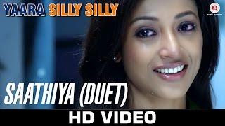 Saathiya Song - Yaara Silly Silly (2015) | Ankit Tiwari - Mehak Suri |  Paoli Dam & Parambrata Chatterjee.